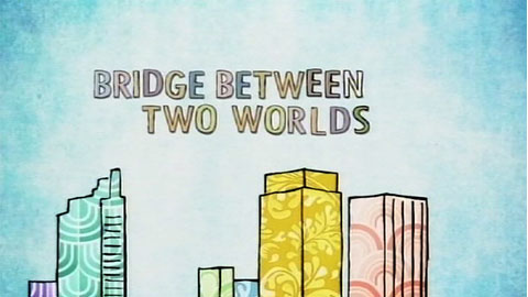Bridge Between Two Worlds (Excerpt 1)